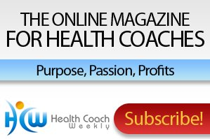 Subscribe to Health Coach Weekly