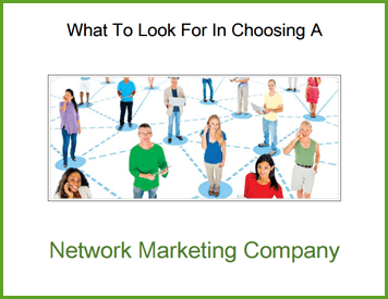 12 Things You Need to Look For In Choosing A Network Marketing Company